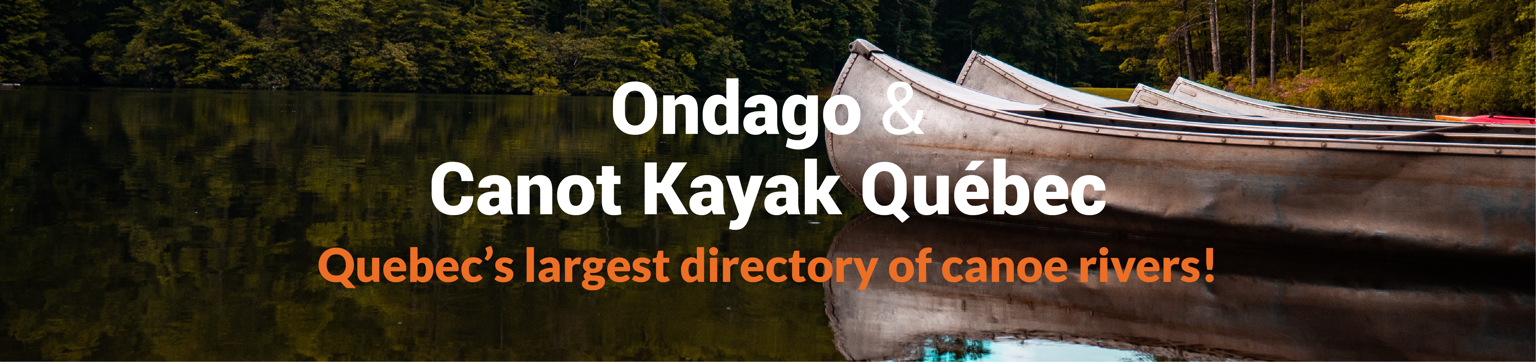 Quebec's largest directory of canoe rivers Canot Kayak Québec